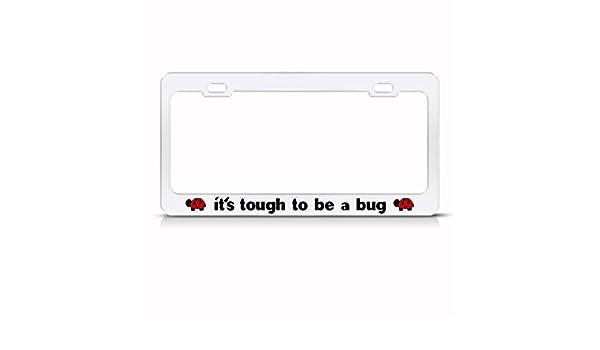 TOUGH TO BE A BUG LADYBUG Metal License Plate Frame Tag Holder