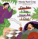 Do As I Say, Not As I Did, Wendy Reid Crisp, 0399523340