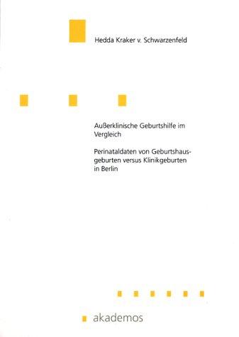 Ausserklinische Geburtshilfe im Vergleich: Perinataldaten von Geburtshausgeburten versus Klinikgeburten in Berlin (Medizin)
