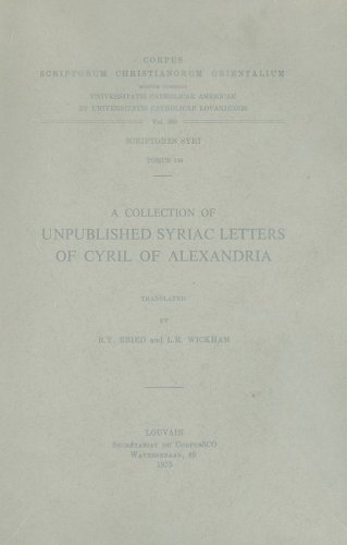 A Collection of Unpublished Syriac Letters of Cyril of Alexandria. Syr. 158. (Corpus Scriptorum Christianorum Orientalium) by Peeters Publishers