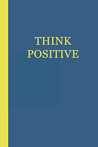 Sketchbook: Think Positive (Blue and Yellow) 6×9 – BLANK JOURNAL WITH NO LINES – Journal notebook with unlined pages for…