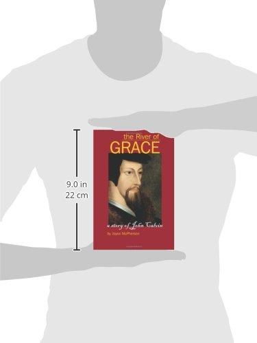 The River of Grace: The Story of John Calvin