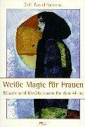weisse-magie-fr-frauen-rituale-und-meditationen-fr-den-alltag