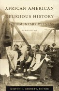 African American Religious History A Documentary Witness (Paperback, 2000) 2ND EDITION (African American Religious History A Documentary Witness)