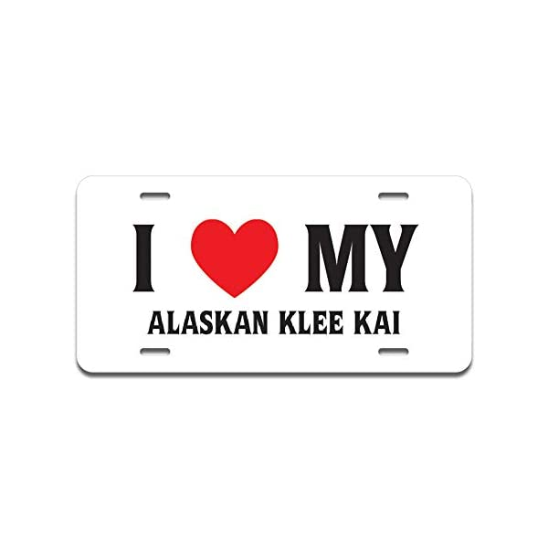 """SignMission I Love My Alaskan Klee Kai Aluminum License Plate 12"""" X 6"""" Fits Any Car, Truck, SUV, RV, or Trailer 