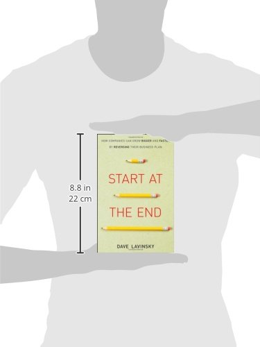 Amazon.com: Start at the End: How Companies Can Grow Bigger and ...
