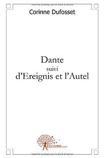 Dante suivi d'Ereignis et l'Autel par Dufosset