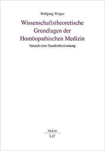 Wissenschaftstheoretische Grundlagen Der Homöopathischen Medizin