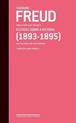 Estudos Sobre a Histeria. 1893-1895 - Volume 2. Coleção Obras Completas