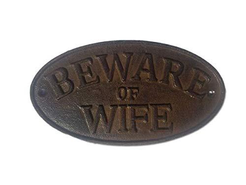 Cast Iron Beware of Wife Plaque