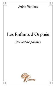 Les Enfants d'Orphée par Aubin Verilhac