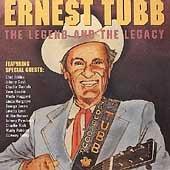 Ernest Tubb: The Legend & the Legacy