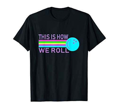 This is How We Roll Vintage Classic Bowling Lover Shirt (Shirt Bowling Classic)
