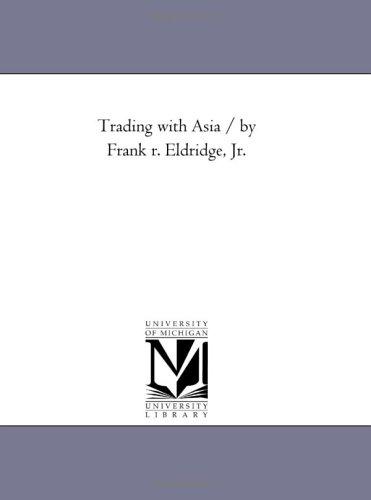 Trading with Asia / by Frank r. Eldridge, Jr.