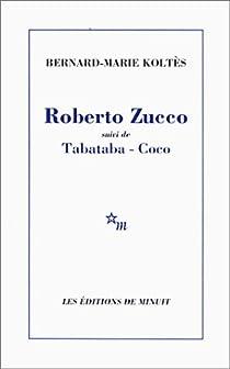 Roberto Zucco (suivi de) Tabataba - Coco par Koltès