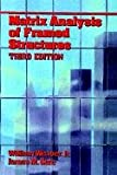 Matrix Analysis of Framed Structures, Weaver, W., Jr. and Gere, J., 0412078619