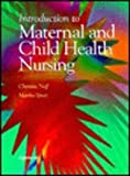 Introduction to Maternal and Child Health Nursing, Neff, M. Christine and Spray, Martha, 0397550251