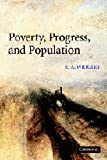 Poverty, Progress, and Population, E. A. Wrigley, 0521529743
