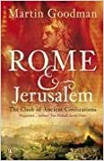 Rome and Jerusalem: The Clash of Ancient Civilizations by Goodman. Martin ( 2008 )