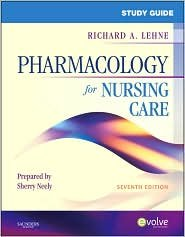 Books : Study Guide for Pharmacology for Nursing Care 7th (seventh) edition Text Only