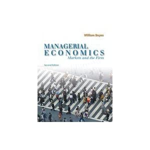 Managerial Economics: Markets and the Firm William Boyes