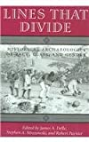 Lines That Divide : Historical Archaeologies of Race, Class, and Gender, , 1572332662