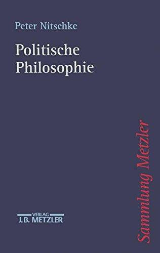 Politische Philosophie (Sammlung Metzler, Band 341)