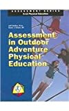 Assessment in Outdoor/Adventure Physical Education, Steffen, Jeff and Grosse, Susan J., 0883147475