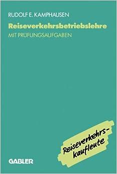Reiseverkehrsbetriebslehre: mit prüfungsrelevanten Fragen und Themen für den Fachaufsatz (German Edition)
