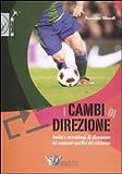 I cambi di direzione. Analisi e metodologia di allenamento dei movimenti specifici del calciatore