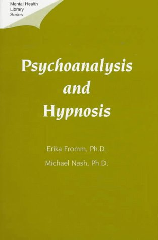 Psychoanalysis and Hypnosis (Mental Health Library Series, Monograph, No 5)