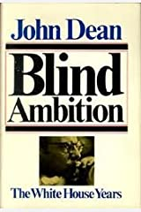 Blind Ambition: The White House Years Hardcover