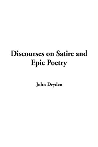 Amazon Com Discourses On Satire And Epic Poetry 9781428034457