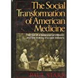 img - for The Social Transformation of American Medicine by Paul Starr (1983-08-03) book / textbook / text book