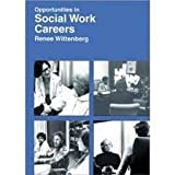 Opportunities in Social Work Careers, Wittenberg, Renee, 0844246751