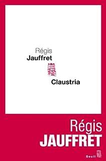 Claustria : roman, Jauffret, Régis