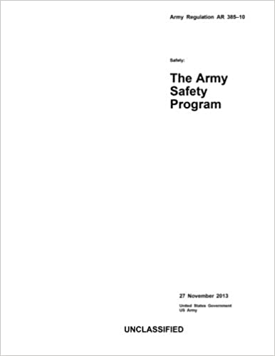 Army Regulation AR 385-10 Safety: The Army Safety Program 27 ...