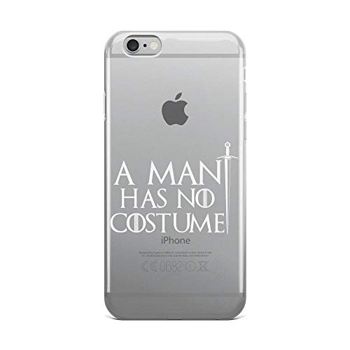 iPhone 6 Plus/6s Plus Pure Clear Case Cases Cover A Man Has No Costume Funny Quote Based Thrones Game -