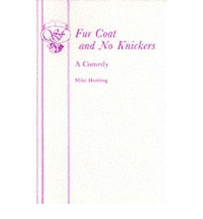 [(Fur Coat and No Knickers)] [Author: Mike Harding] published on (February, 1982) (No Knickers Coat Fur)
