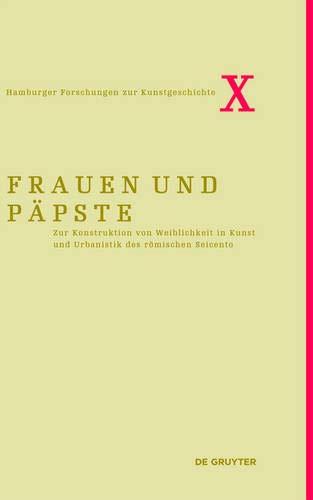Frauen und Päpste (Hamburger Forschungen Zur Kunstgeschichte, 10) (German Edition)
