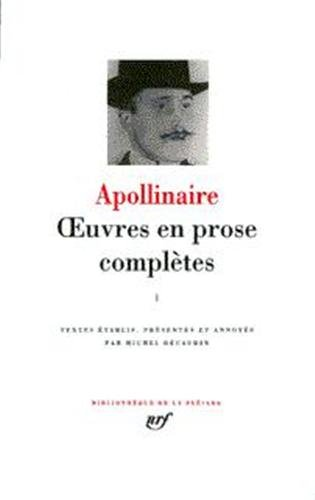 Apollinaire : Oeuvres en prose, tome 3 : BIbliotheque de la Pleiade (French (Guillaume Leather)
