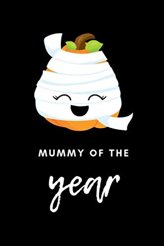 Mummy of the Year: Novelty Halloween Notebook ~ Small Lined Notebook -