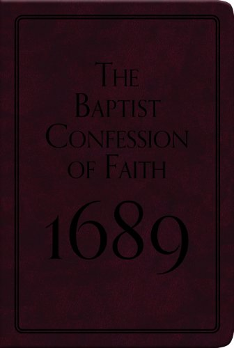 The Baptist Confession of Faith 1689 (Pocket Puritans) (English Puritans)