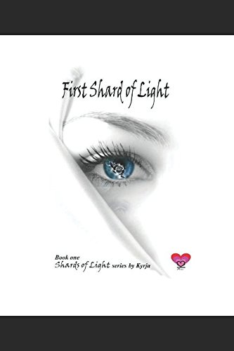 First Shard of Light: Book One of the Shards of Light series PDF