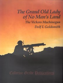The Grand Old Lady Of No Man's Land: The Vickers Machinegun