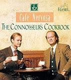 Frasier: Cafe Nervosa Cookbook: Cafe Nervosa - The Connoisseur's Cookbook