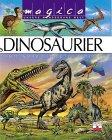 Magica, Unsere wunderbare Welt, Dinosaurier und ausgestorbene Tiere (Hors Collection)
