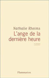 L'ange de la dernière heure : roman, Rheims, Nathalie