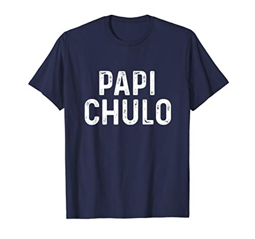 (Mens Papi Chulo Shirt, Cool Daddy Father's Day Spanish Gift T-Shirt)