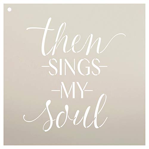 Then Sings My Soul Stencil by StudioR12 | Reusable Mylar Template | Use to Paint Wood Signs - Pillows - Musical Decor - DIY Faith Decor - Select Size (9